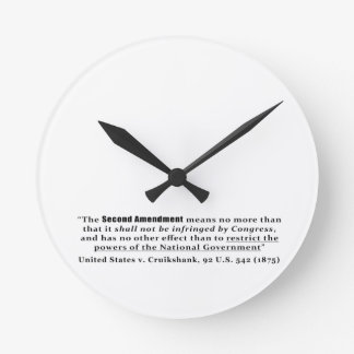 United States v. Cruikshank, 92 U.S. 542 (1875) Round Clock