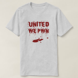 United We PWN T-Shirt