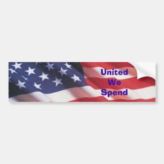 United We Spend Car Bumper Sticker