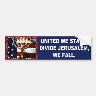 United We Stand Divide Jerusalem we fall Bumper Sticker