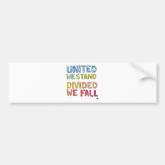United We Stand, Divided We Fall Bumper Sticker