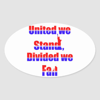 United we Stand, Divided we fall Oval Sticker