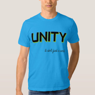 Unity Ain't Just a Word Template Logoed Custom T Shirt