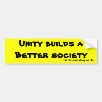 Unity builds a better society bumper stickers