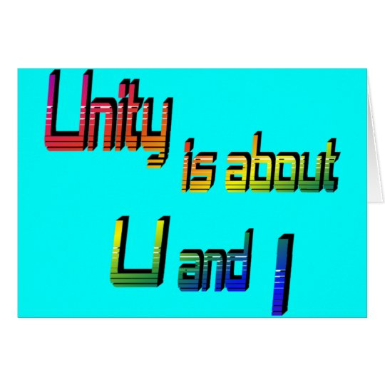 Unity Is about U and I Card