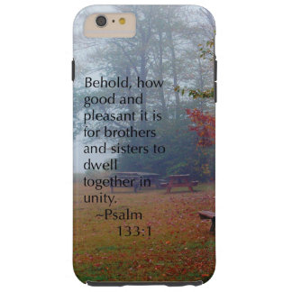 """""""Unity"""" Psalm 133:1 Tough iPhone 6 Plus Case"""
