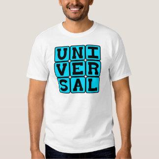 Universal, All-Encompassing T Shirt
