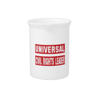 Universal Civil rights leader. Drink Pitchers