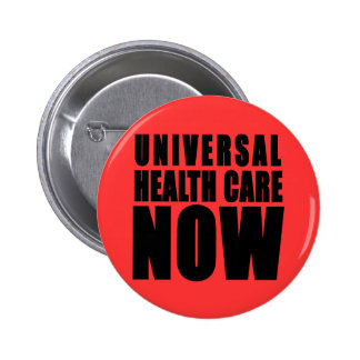 Universal Health Care Now Products 2 Inch Round Button