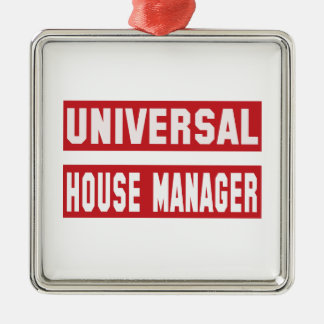 Universal House manager. Metal Ornament