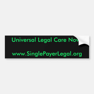 Universal Legal Care Now! bumper sticker