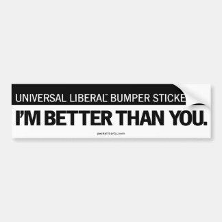 Universal Liberal (TM) #1 Car Bumper Sticker