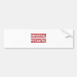 Universal Psychiatric. Car Bumper Sticker