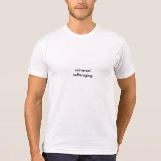 Universal Sufferaging T Shirts