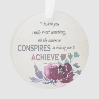 UNIVERSE CONSPIRES YOU TO ACHIEVE DEEP PINK FLORAL ORNAMENT