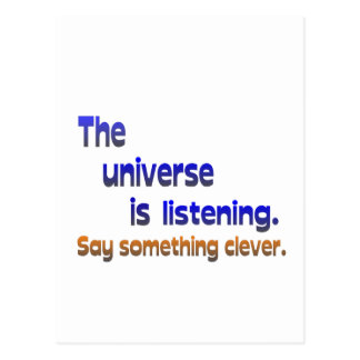 Universe is Listening -  Be Clever Postcard