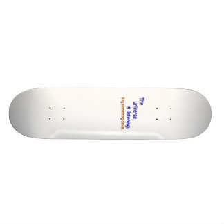 Universe is Listening -  Be Clever Skateboard Deck