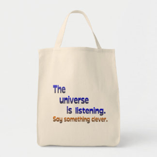 Universe is Listening -  Be Clever Tote Bag