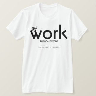 Universe of Hip Hop Got Work Mens Collection T-Shirt