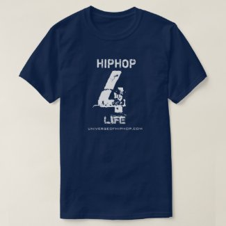 Universe of Hip Hop Hip Hop 4 Life Collection T-Shirt