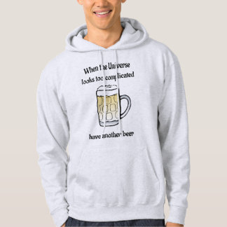 Universe too complicated? Have another beer Hoodie