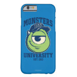 Universidad Est de los monstruos de Mike. 1313 Funda De iPhone 6 Barely There