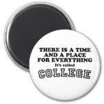 Universidad - una época y un lugar para todo iman de nevera