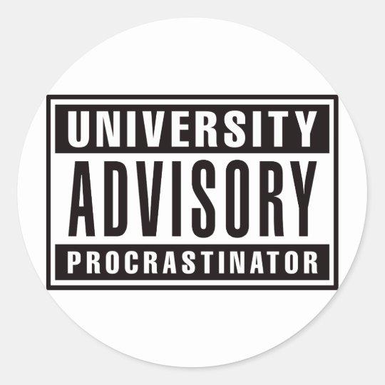 University Advisory Procrastinator Classic Round Sticker