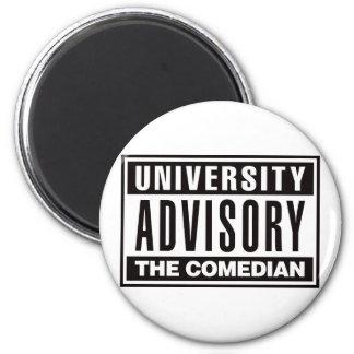 University Advisory The Comedian Magnets