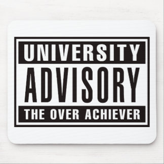 University Advisory The Over Achiever Mouse Pad