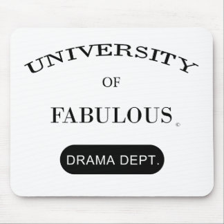 University of Fabulous (Drama Dept.) Mousepads