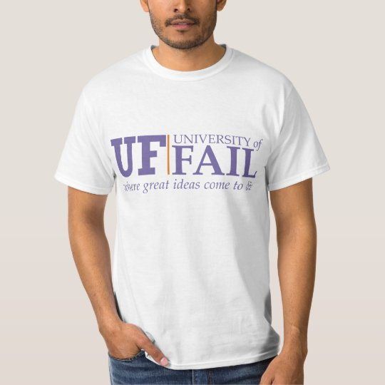 university of fail T-Shirt