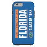 University of Florida Class Year Tough iPhone 6 Case