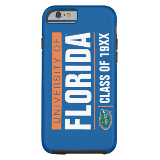 University of Florida Class Year Tough iPhone 6 Case