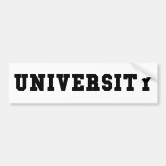 UNIVERSITY with Black Lettering Bumper Sticker