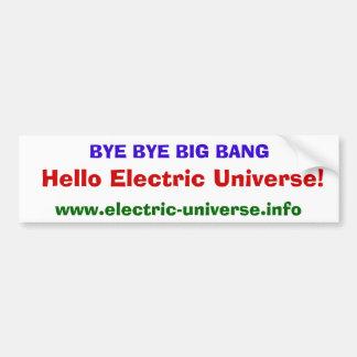 ¡Universo eléctrico de Big Bang del adiós hola! Pegatina Para Auto