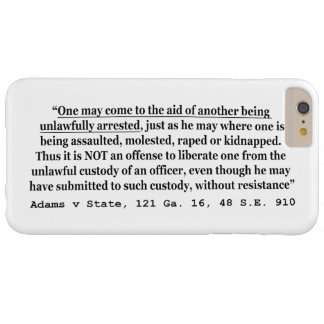Unlawful Arrest Adams v State 121 Ga 16 48 SE 910 Barely There iPhone 6 Plus Case