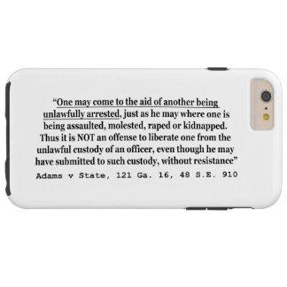 Unlawful Arrest Adams v State 121 Ga 16 48 SE 910 Tough iPhone 6 Plus Case