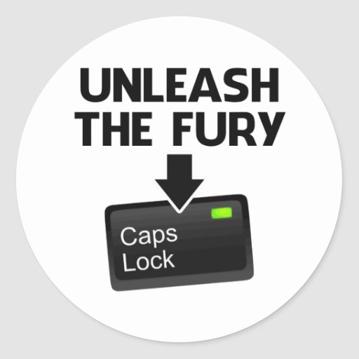 Unleash the Fury Caps Lock Round Sticker
