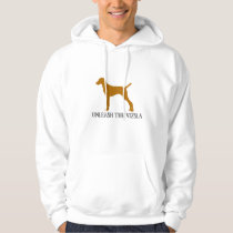 UNLEASH THE VIZSLA HOODIE