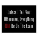 Unless I Tell You, This WILL Be On The Exam (dark) Poster