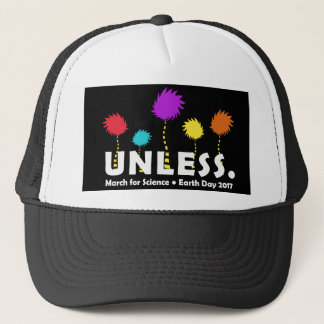 unless,March for Science Trucker Hat