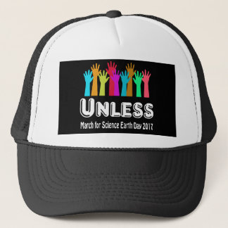 unless march for science trucker hat