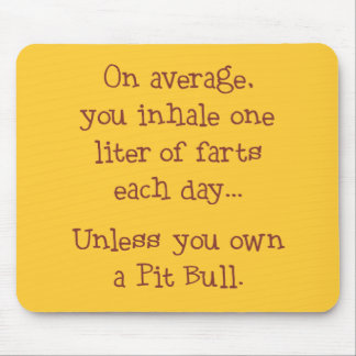 Unless You Own a Pit Bull Mousepad