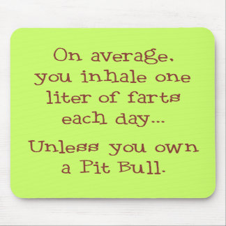 Unless You Own a Pit Bull Mousepads