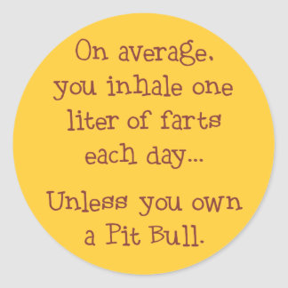 Unless You Own a Pit Bull Round Stickers