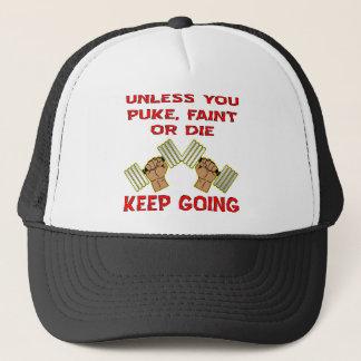 Unless You Puke Faint Or Die Keep Going Trucker Hat