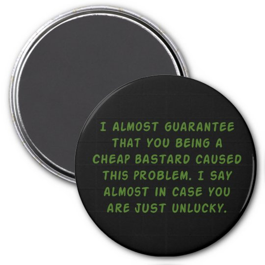 Unlucky Cheap Bastard Magnet