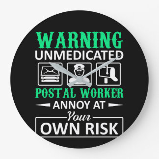 Unmedicated Postal Worker Annoy Own Risk Large Clock
