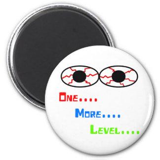 Uno… Más… Nivel… - Ojos inyectados en sangre Imán Redondo 5 Cm